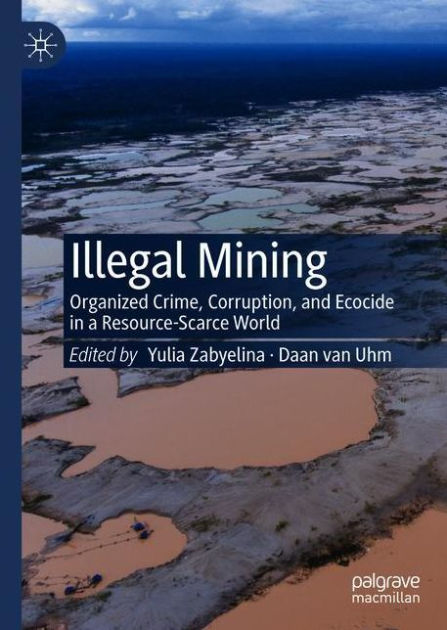 cover image of Illegal Mining book, depicting deforested area in Peru