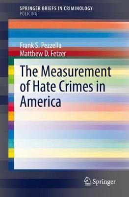 cover image of Frank Pezzella's book, The Measurement of Hate Crimes in America